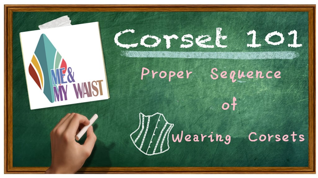 The Proper Sequence of Wearing Corsets